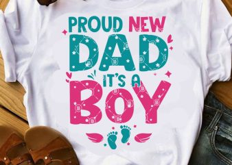 Proud New Dad It's A Boy SVG, Father's Day SVG, DAD SVG buy t shirt design artwork