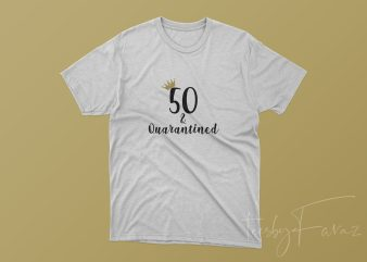 50's Quarantined Cool T shirt design at buytshirtdesigns.net