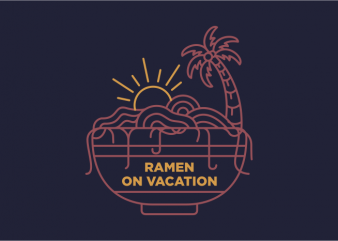 Ramen on Vacation design for t shirt