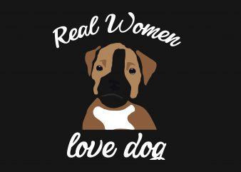 Real Women Love Dog t shirt design template