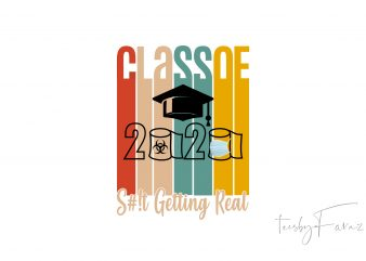 Class of 2020 | Shit Getting Real t shirt design for sale