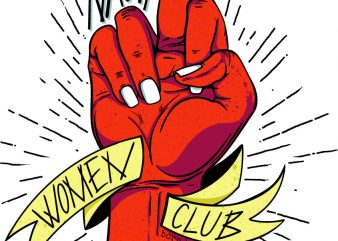 The nasty women club t shirt design template