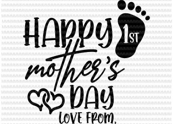 1st Mother's Day, Happy Mothers Day, First Mother's Day, Mother's Day Gift, From Daughter, Mothers Day Svg t shirt design for sale