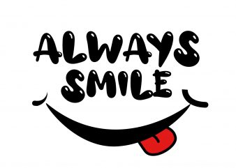 always smile t shirt design for sale