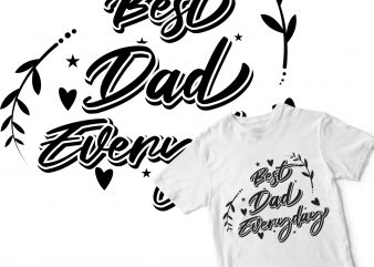 best dad everyday commercial use t-shirt design
