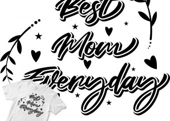 best mom everyday t shirt design for sale