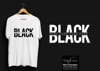 BLACK – Pure Pure Pure New Artwork design for t Shirts