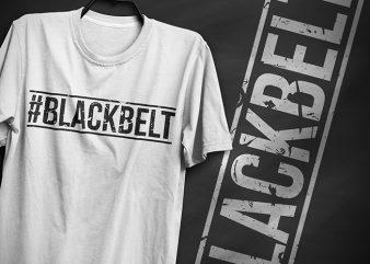 Blackbelt, typography t shirt design