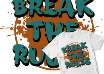 break the rules buy t shirt design