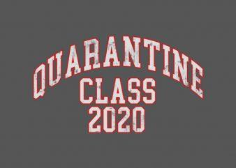 Quarantine Class 2020 t shirt design template