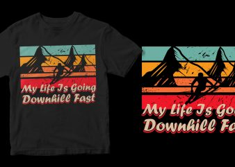 my life is going downhill fast t shirt design to buy