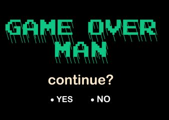 game over man t-shirt design for sale