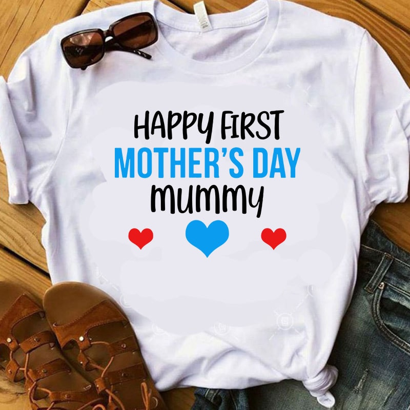 Free Patrick's day songs and rhymes for circle time. Happy First Mother S Day Mummy Svg Mother S Day Svg Heart Svg Mom Svg T Shirt Design For Download Buy T Shirt Designs SVG, PNG, EPS, DXF File