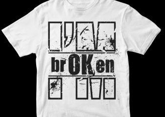 i'm br OK en broken t shirt design for sale