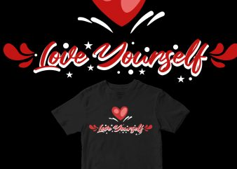 love yourself design for t shirt