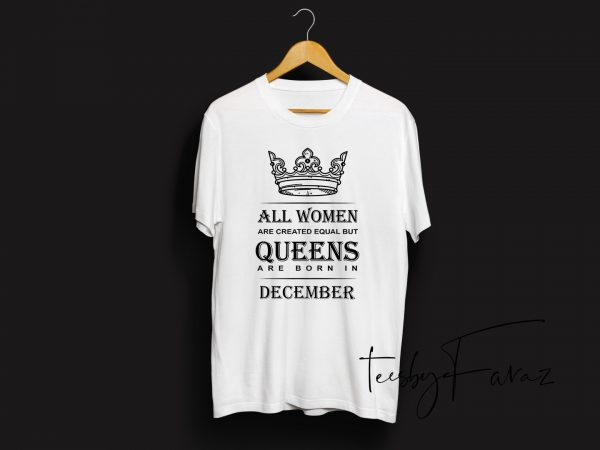 Queens Are Born In December Birthday Month Quote T Shirt Design Template T Shirt Design For Download Buy T Shirt Designs
