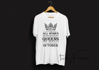Queens are born in October | Birthday month quote t shirt design template t shirt design for download