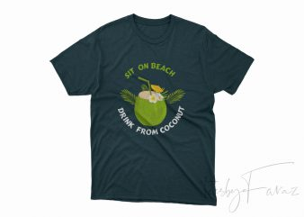 Sit on Beach and Drink from Coconut buy t shirt design for commercial use