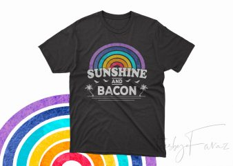 Sunshine and Bacon | Colorful Rainbow colors t shirt design for sale