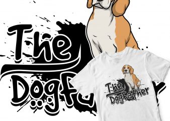 the dog father t-shirt design for commercial use
