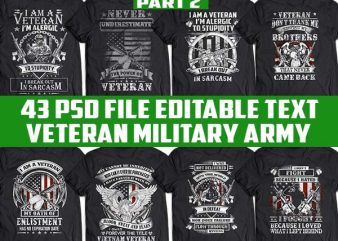 43 tshirt designs bundle Veteran, Army And Military PSD file EDITABLE text and layer t shirt bundles#2