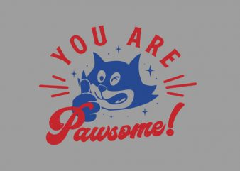 you are pawsome t shirt design for purchase