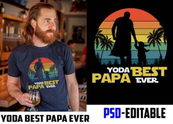 yoda best papa ever jpg, png and psd file editable text and layer t shirt design for download