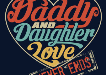 DADDY AND DAUGHTER t-shirt design for sale