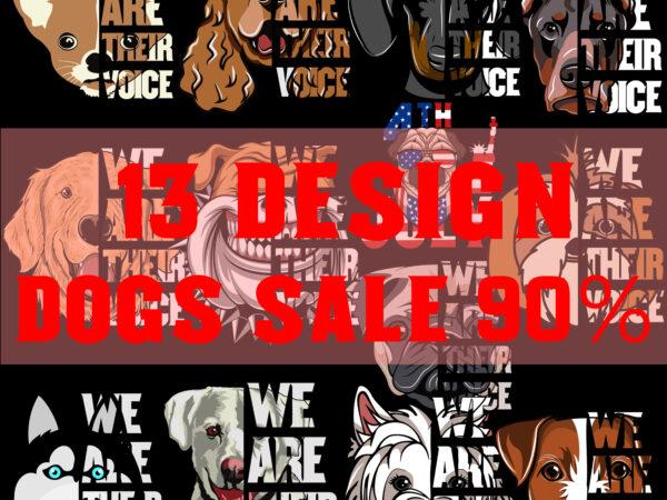 13 Design Dog Sale 90%, Dog Cute SVG, We Are Their Voice SVG, Animals SVG, 4th July SVG t shirt design for sale