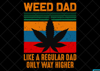 Father day t shirt design, father day svg design, father day craft design, Weed dad shirt design