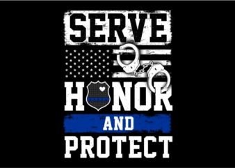 Serve Honor And Protect – Thin Blue Line – US Police Themes graphic t-shirt design