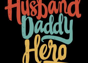 HUSBAND DADDY HERO graphic t-shirt design