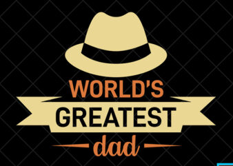 Father day t shirt design, father day svg design, father day craft design, World's greatest dad shirt design