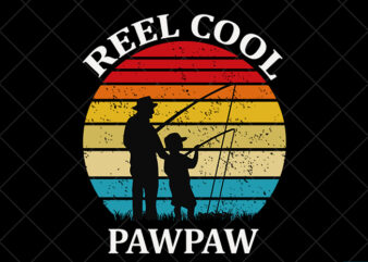 Father day t shirt design, father day svg design, father day craft design, Reel cool pawpaw shirt design