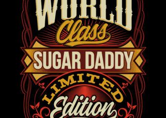 WORLD CLASS SUGAR DADDY ready made tshirt design