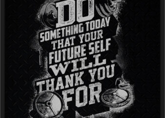 DO SOMETHING TO DAY THAT YOUR FUTURE SELF