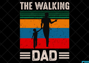 Father day t shirt design, father day svg design, father day craft design, The walking dad shirt design