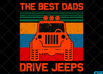 Father day t shirt design, father day svg design, father day craft design, The best dads drive jeeps shirt design