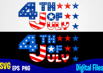 4th of July svg, 4th july, USA Flag, Stars and Stripes, Patriotic, America, Independence Day design svg eps, png files for cutting machines and print t shirt designs for sale t-shirt design png