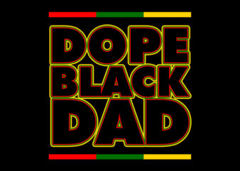 dope black dad t shirt design for purchase
