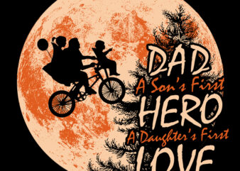 Dad a Son's First Hero graphic t-shirt design