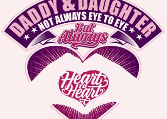 Daddy & Daughter not always eye to eye buy t shirt design