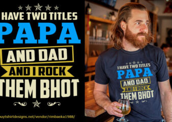 papa and dad two titles psd file editable text and layer graphic t-shirt design