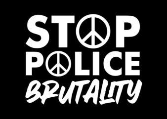 stop police brutality make peace design for t shirt design for t shirt