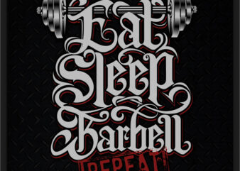 EAT, SLEEP, BARBELL, REPEAT 3