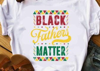 Black Father Matter SVG, DAD 2020 SVG, Father's Day SVG t-shirt design for sale