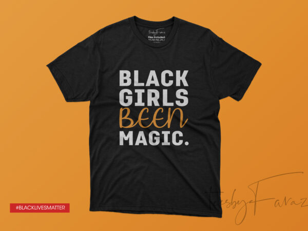 Black Girls Been Magic buy t shirt design for commercial use