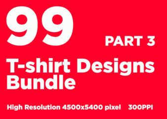 99 t-shirt designs bundle 3