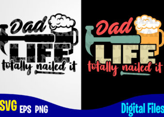 Dad LIFE totally nailed it, Father's Day, Dad svg, Father, Funny Fathers day design svg eps, png files for cutting machines and print t shirt designs for sale t-shirt design png