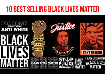 10 Best selling Black Lives Matter George Floyd graphic t-shirt design
